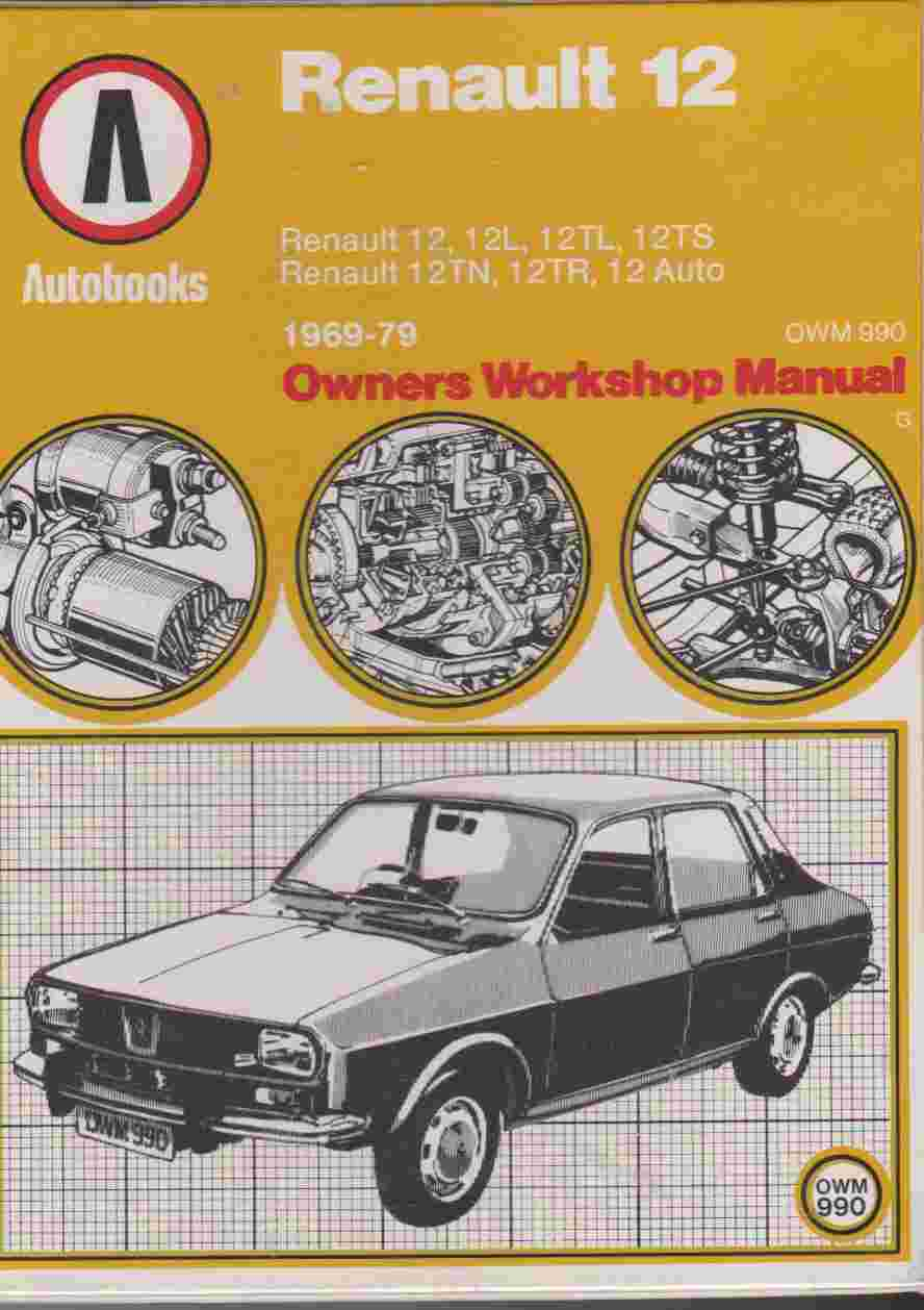 Renault 12 1969-1979 Autobooks Owners Workshop Manual OWM990