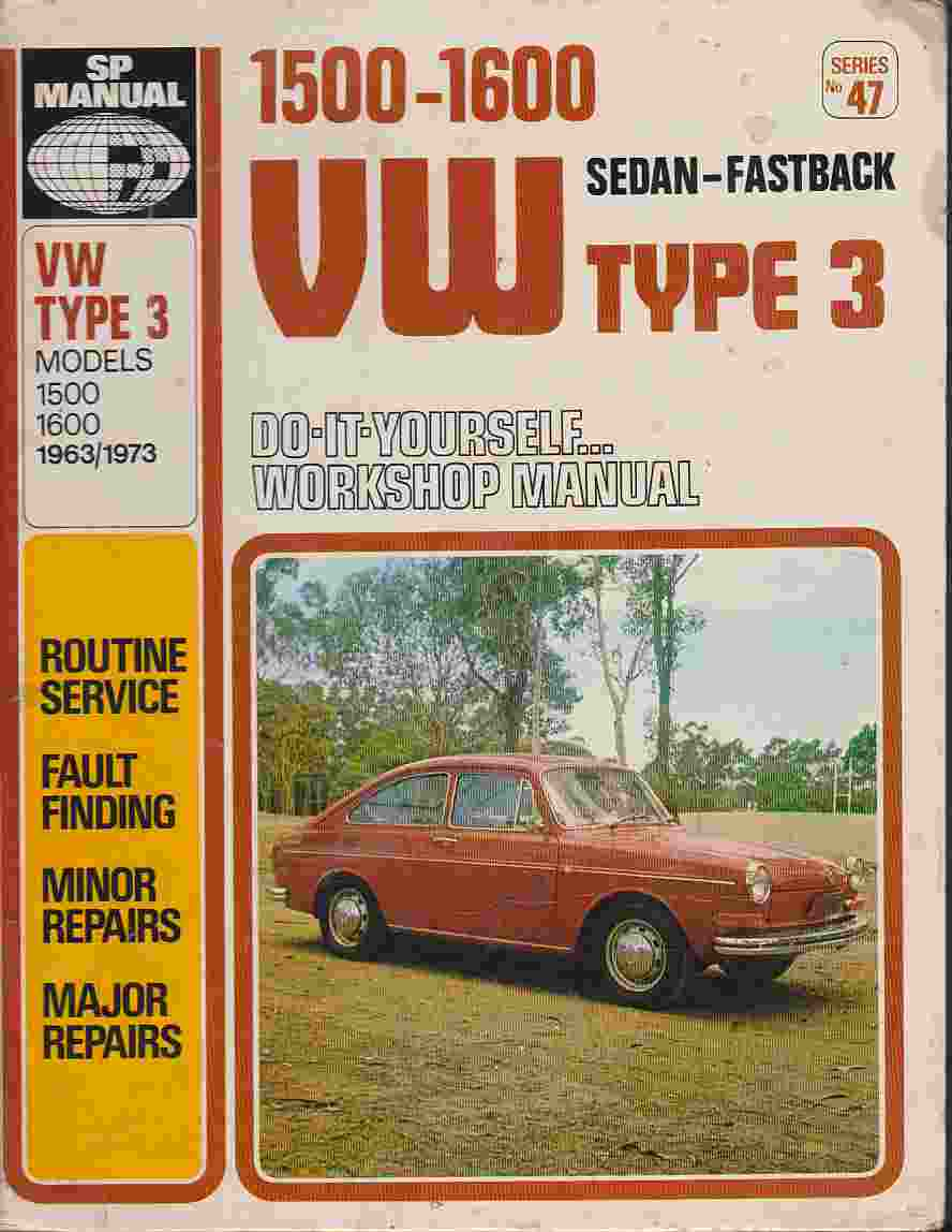 VW 1500 - 1600 Type 3 1963 To 1973 Doityourself Workshop Manual