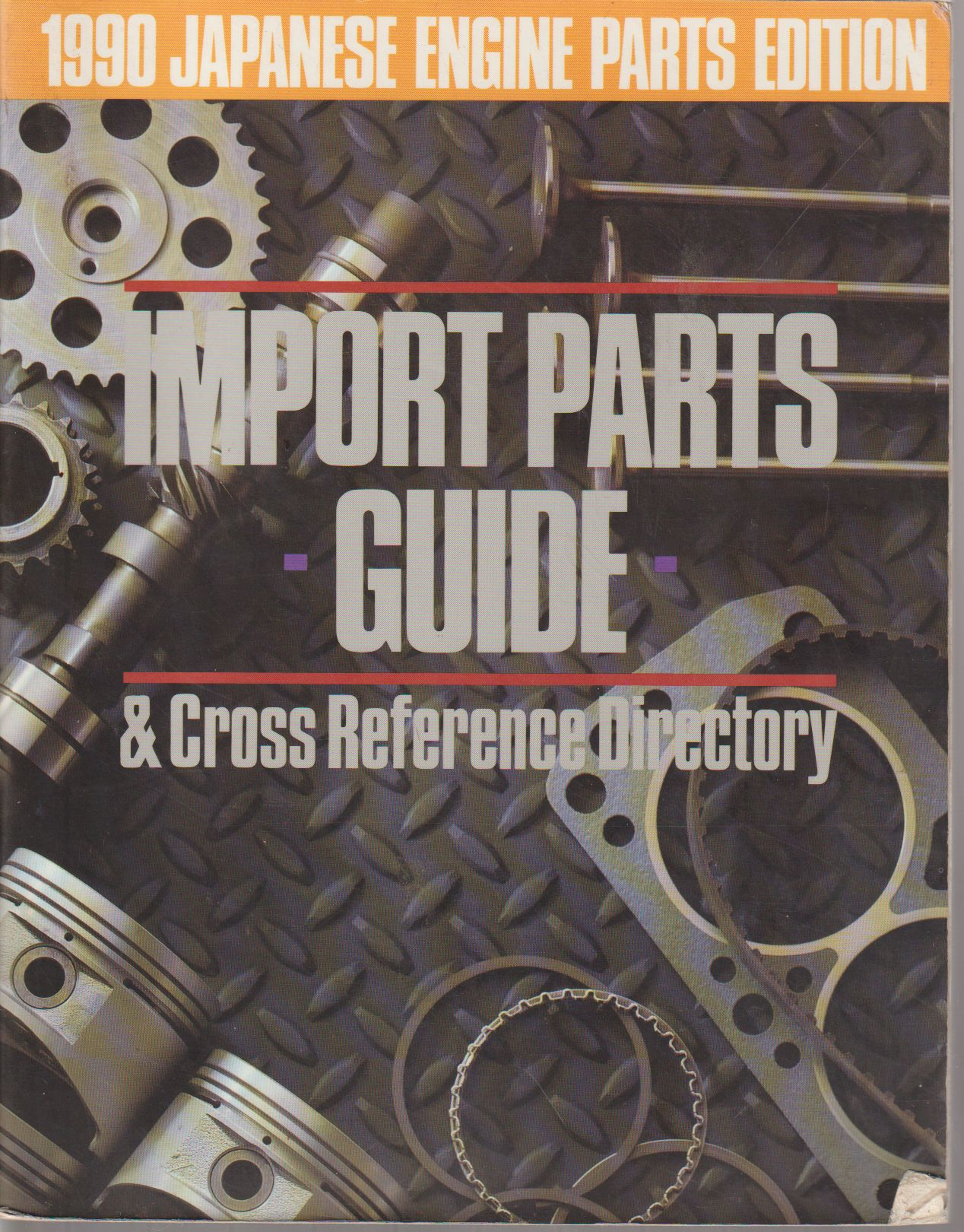 Imported Parts Guide & Cross Reference Directory; 1990 Japanese