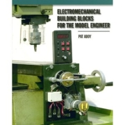 ELECTROMECHANICAL BUILDING BLOCKS FOR THE MODEL ENGINEER: FOR TH