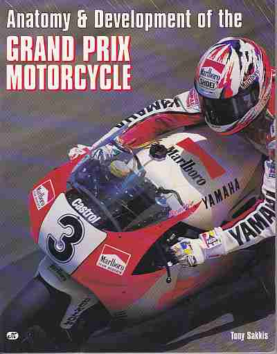 Anatomy and Development of the Grand Prix Motorcycle
