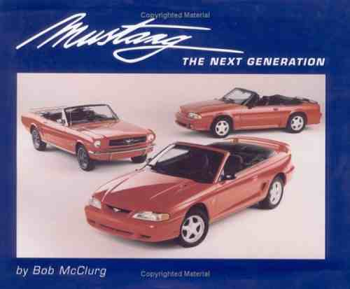 Mustang the Next Generation Bob McClurg (Author) 978-0964089501