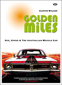Golden Miles Sex speed and the Australian muscle car by Clinton