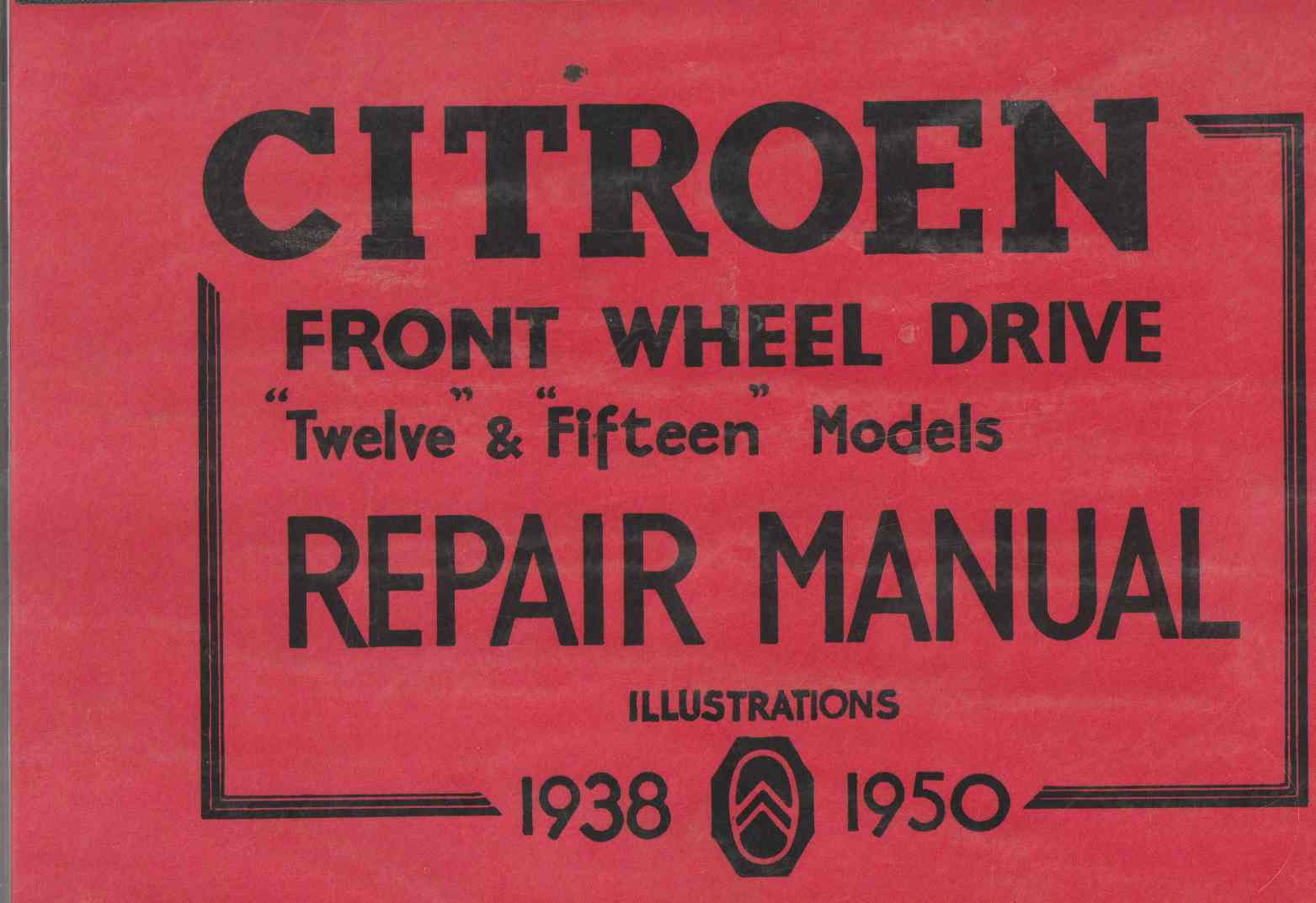 Citroen 1938 To 1950 Front Wheel Drive Twelve And Fifteen Models